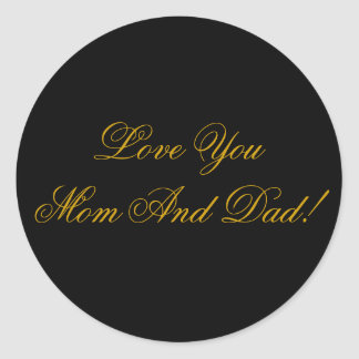 love you mom dad classic round sticker