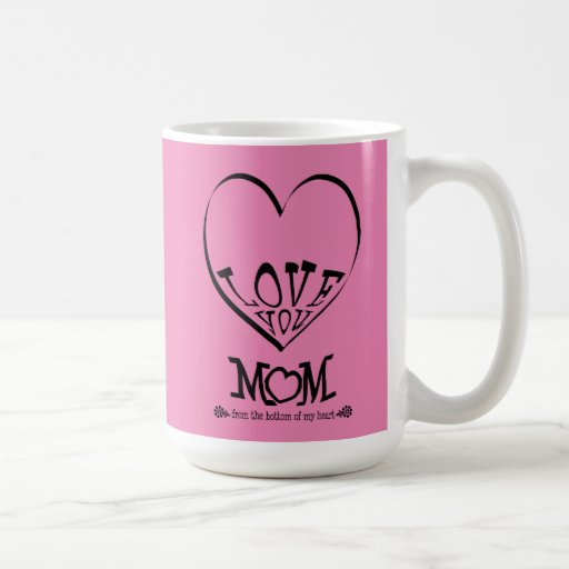 Love you mom from the bottom of my heart (pink) coffee mug