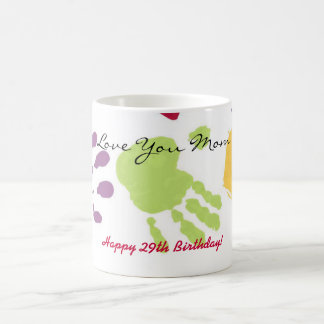 Love You Mom, Happy 29th Birthday! Coffee Mug