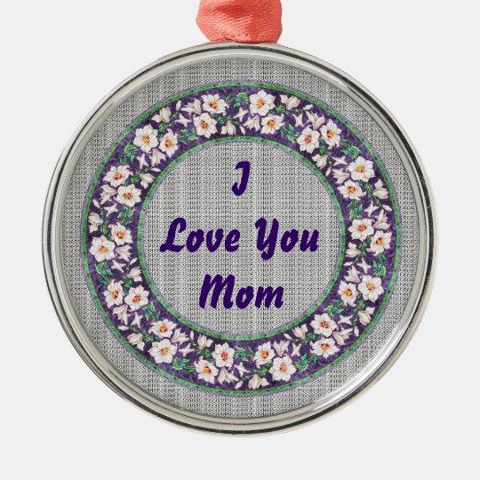 Love You Mom Metal Ornament