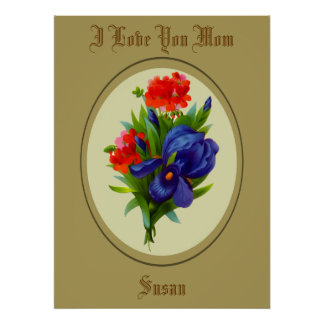 Love You Mom Personalized Iris Floral Poster Print