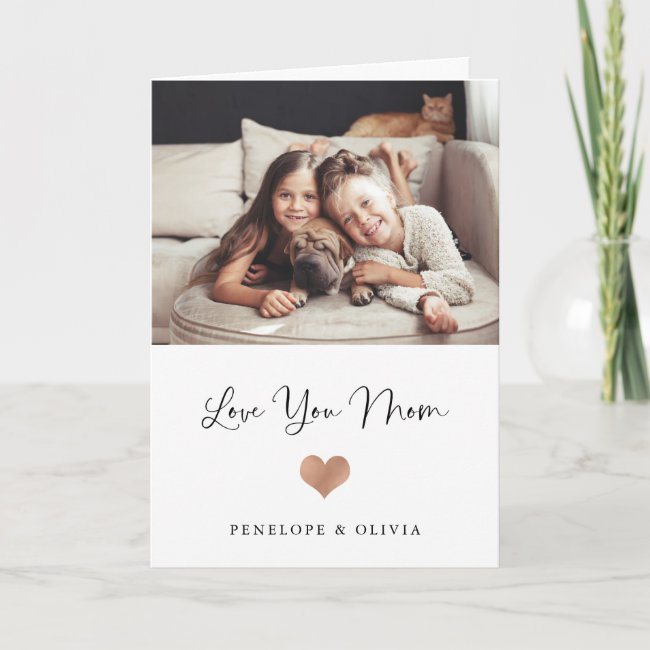 Love You Mom | Script and Heart with Photo Card