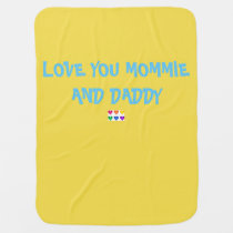 LOVE YOU MOMMIE AND DADDY YELLOW BABY BLANKET