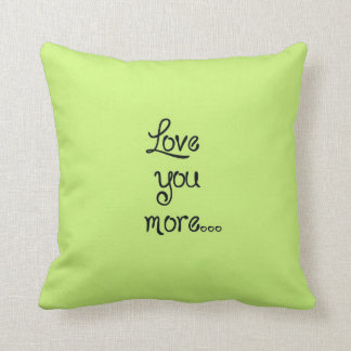 Love you more ~ Always Pillow