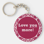 Love You More! Basic Round Button Keychain