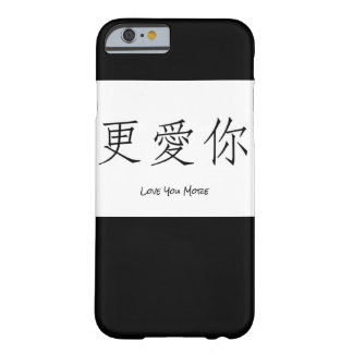 Love You More-Chinese Characters iPhone6/6s Case