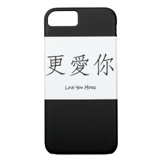 Love You More-Chinese Characters iPhone 7 Case