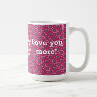 Love You More! Coffee Mug