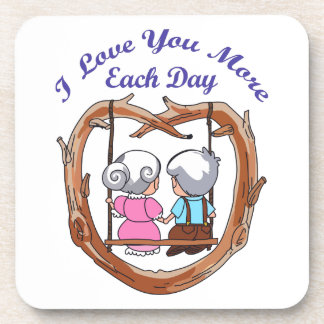 LOVE YOU MORE EACH DAY COASTER