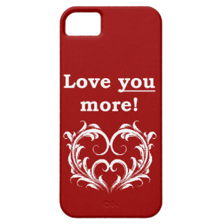 Love You More! iPhone 5 Case