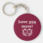 Love You More! Keychain