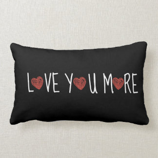 Love You More, Letters & Hearts on Black Pillow