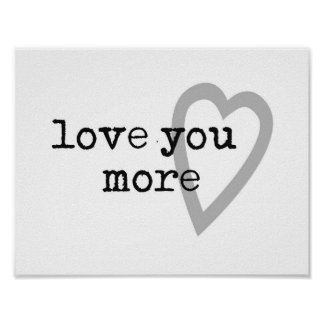 love you more modern black white gray heart poster