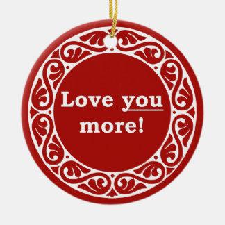 Love You More! Ornament