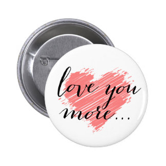 Love you more... pink heart button