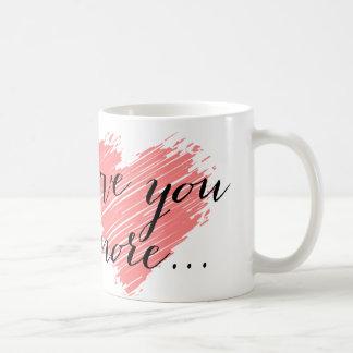 Love you more... pink heart classic white coffee mug