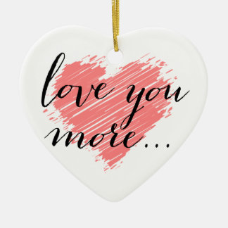 Love you more... | pink heart ornaments