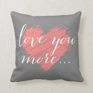 Love You More... pink heart Throw Pillow