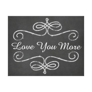 Love You More Quote Canvas Print