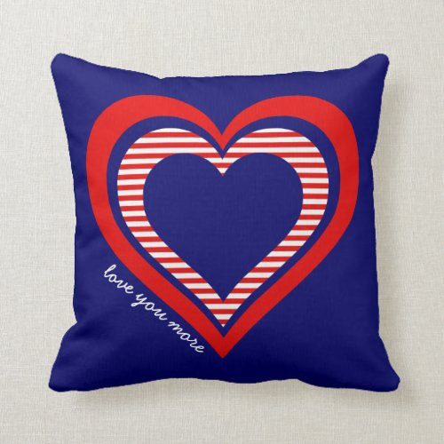 Love you more: Red White Blue w/ Hearts Throw Pillow