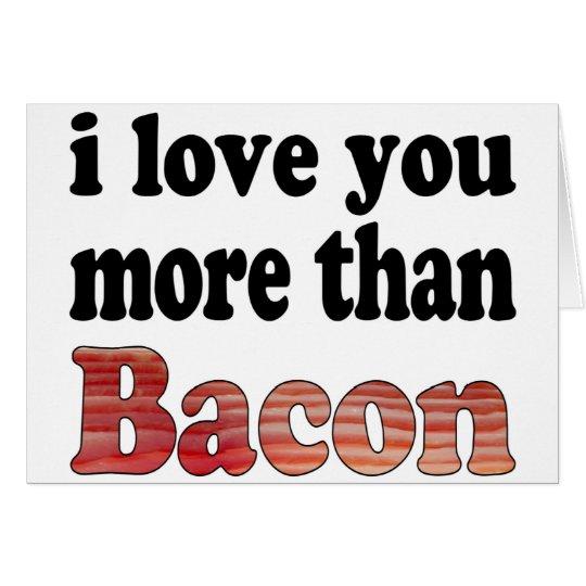 Love You More Than Bacon Card