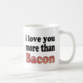 Love You More Than Bacon Coffee Mugs