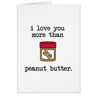 Love you More than Peanut Butter Card