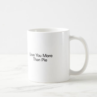 Love You More Than Pie Coffee Mug