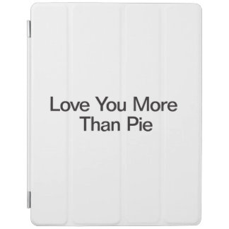 Love You More Than Pie iPad Cover