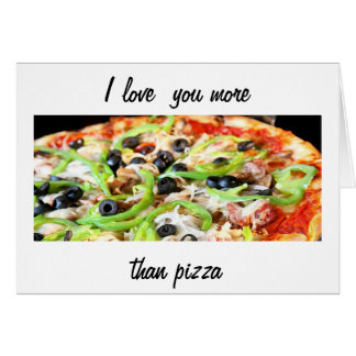 LOVE YOU MORE THAN PIZZA-HAPPY BIRTHDAY CARD