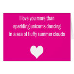 Love You More Than Unicorns Greeting Card