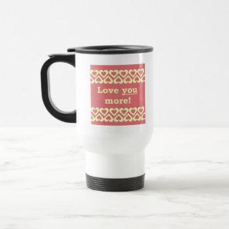 Love You More! Travel Mug