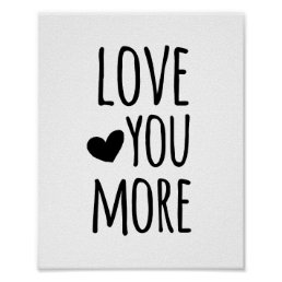 Love You More Typography Quote Poster