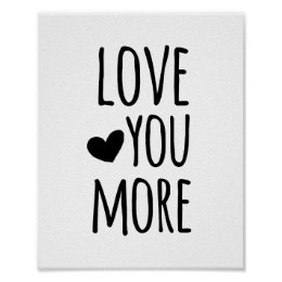 Love You More Typography Quote Poster ...