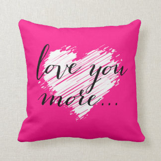 Love You More... white heart Throw Pillow