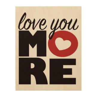 Love you more! wood wall art