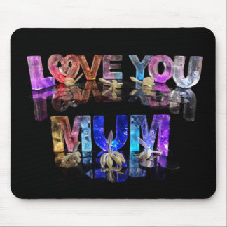 Love You Mum Mouse Pad