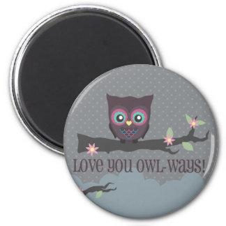 Love You Owl-ways!, Love You Owl-ways!, Love Yo... 2 Inch Round Magnet