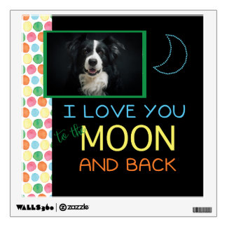 Love You To Moon and Back Dog Photo Wall Decal