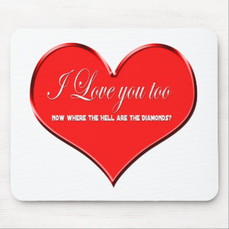 love you to now were are the diamonds mouse pad