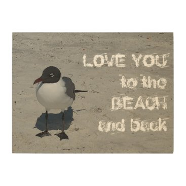 Beach Themed Love You to the Beach and Back Seagull Wood Wall Decor