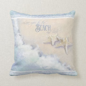 Beach Themed Love You to the Beach and Back Starfish Ocean Sand Throw Pillow