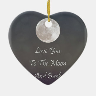 Love You To The Moon And Back Ceramic Ornament
