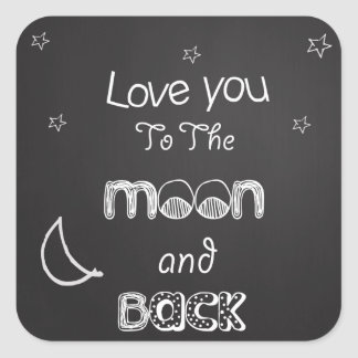 Love you to the moon and back chalkboard sticker