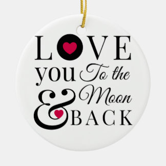 Love You to the Moon and Back Double-Sided Ceramic Round Christmas Ornament