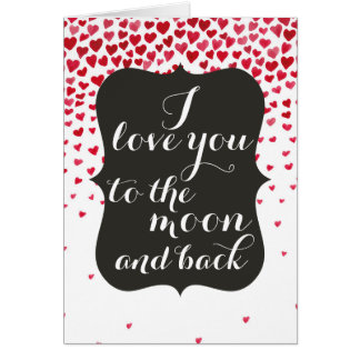 Love You to the Moon and Back Hearts Card