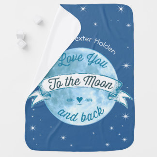 Love You to the Moon and Back Lil' Man Baby Boy Baby Blanket