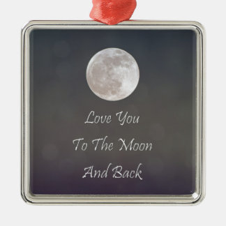 Love You To The Moon And Back Metal Ornament