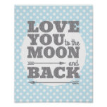 Love You to the Moon and Back Nursery Poster