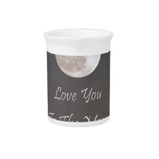 Love You To The Moon And Back Drink Pitchers